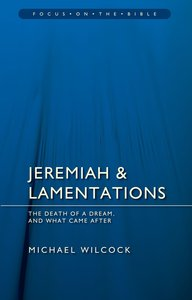 Jeremiah and Lamentations (Focus On The Bible Commentary Series)