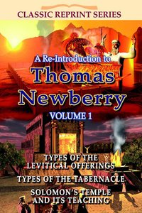 Re-Introduction to Thomas Newberry (Volume 1) (Classic Re-print Series)