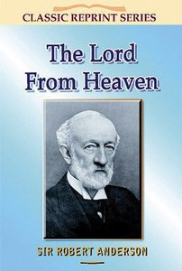 The Lord From Heaven (Classic Re-print Series)