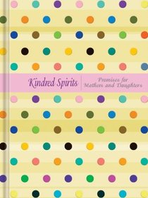 Promise Journal: Kindred Spirits Promises For Mothers and Daughters