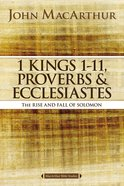1 Kings 1-11, Proverbs & Ecclesiastes (Macarthur Bible Study Series)
