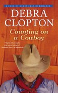 Counting on a Cowboy (#02 in Four Of Hearts Ranch Romance Series)