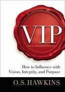 Vip: Vision. Integrity. Purpose.