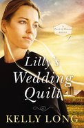 Lillys Wedding Quilt (A Patch Of Heaven Series)