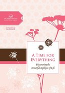 A Time For Everything (Women Of Faith Study Guide Series)