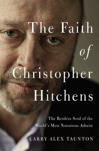 The Faith of Christopher Hitchens