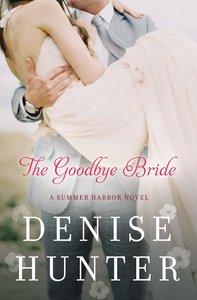 The Goodbye Bride (#02 in Summer Harbor Series)