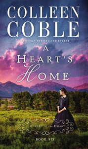 A Hearts Home (#06 in Journey Of The Heart Series)
