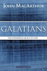 Galatians (Macarthur Bible Study Series)