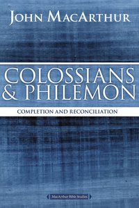 Colossians & Philemon (Macarthur Bible Study Series)