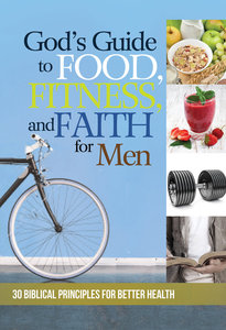 Gods Guide to Food, Fitness, and Faith For Men