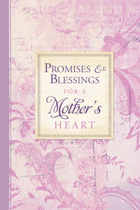 Promises & Blessings For a Mothers Heart (Pocket Inspirations Series)
