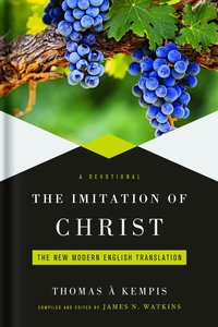 Imitation of Christ: Classic Devotions in Todays Language