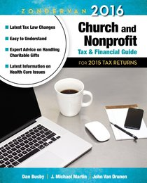 Zondervan 2016 Church and Nonprofit Tax and Financial Guide: For 2015 Tax Returns