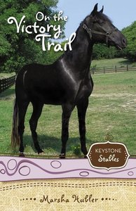 On the Victory Trail (Formerly True Test For Skye) (#02 in Keystone Stables Series)