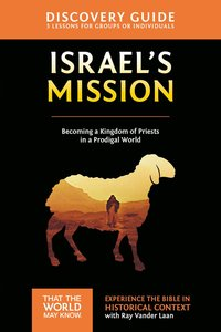 Israels Mission (Discovery Guide) (#13 in That The World May Know Series)