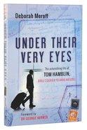 Under Their Very Eyes