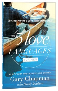 The 5 Love Languages For Men: Tools For Making a Good Relationship Last