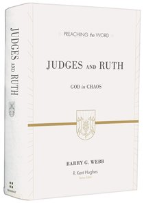 Judges and Ruth - God in Chaos (Preaching The Word Series)