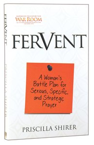 Fervent: Getting Serious, Specific and Strategic About Prayer