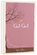 God Girl: Becoming the Woman Youre Meant to Be