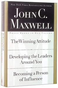 Maxwell 3 in 1: Winning Attitude, Developing the Leaders Around You, Becoming a Person of Influence