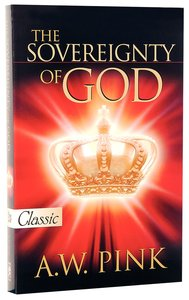 Sovereignty of God (Pure Gold Classics Series)