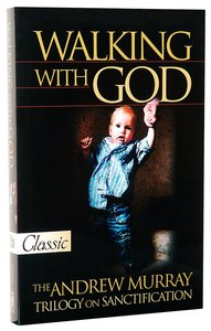 Walking With God (Pure Gold Classics Series)