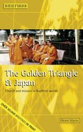 The Golden Triangle and Japan (Briefings Series)