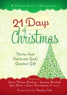 21 Days of Christmas: Stories That Celebrate Gods Greatest Gift