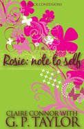 Rosie - Note to Self (#01 in Lipstick Confessions Series)