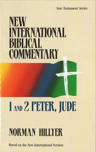Nibc NT #16: 1 and 2 Peter, Jude (#16 in New International Biblical Commentary New Testament Series)