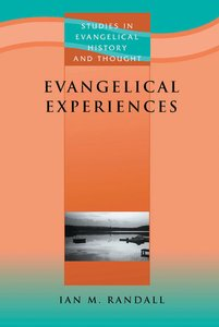 Evangelical Experiences (Studies In Evangelical History & Thought Series)