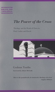 The Power of the Cross (Paternoster Biblical & Theological Monographs Series)