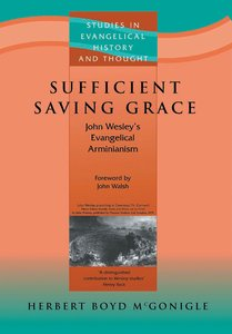 Sufficient Saving Grace (Studies In Evangelical History & Thought Series)