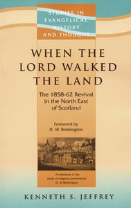 When the Lord Walked the Land (Studies In Evangelical History & Thought Series)