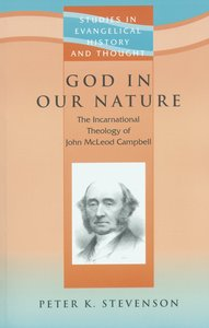 God in Our Nature (Studies In Evangelical History & Thought Series)
