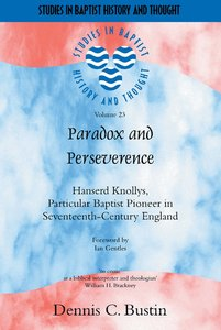 Paradox and Perseverence (Studies In Baptist History And Thought Series)