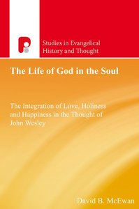 The Life of God in the Soul (Studies In Evangelical History & Thought Series)