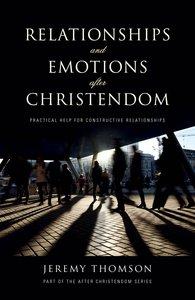 Relationships and Emotions After Christendom