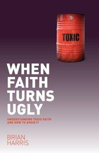 When Faith Turns Ugly