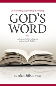 Understanding, Expounding and Obeying Gods Word