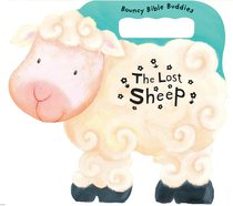 The Lost Sheep (Bouncy Bible Buddies Series)