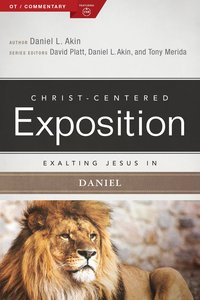 Exalting Jesus in Daniel (Christ Centered Exposition Commentary Series)