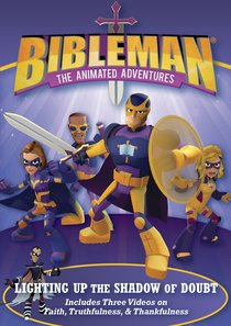 Lighting Up the Shadow of Doubt: Plus Two Additional Bibleman Adventures!