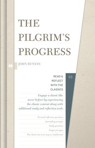 The Pilgrims Progress (Read & Reflect With The Classics Series)