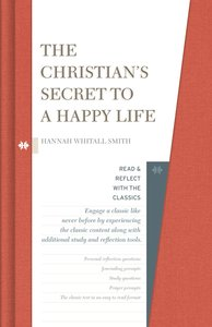 The Christians Secret of a Happy Life (Read & Reflect With The Classics Series)