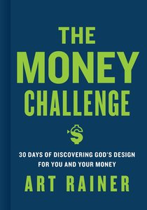 The Money Challenge:30 Days of Discovering Gods Design For You and Your Money