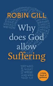 Why Does God Allow Suffering? (Little Book Of Guidance Series)