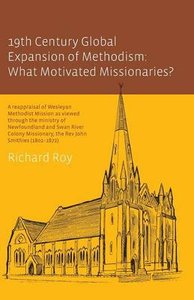 19Th Century Global Expansion of Methodism: What Motivated Missionaries?